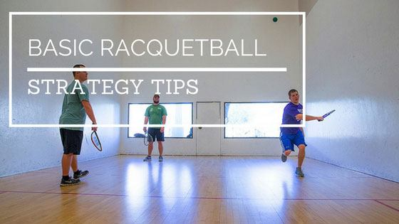Basic Racquetball Strategy Tips