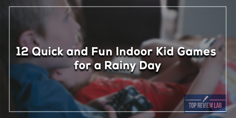 12-Quick-and-Fun-Indoor-Kid-Games-for-a-Rainy-Day